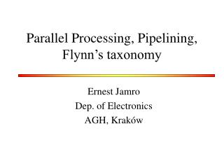 Parallel Processing, Pipelining, Flynn's taxonomy