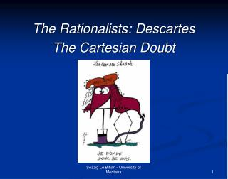 The Rationalists: Descartes  The Cartesian Doubt