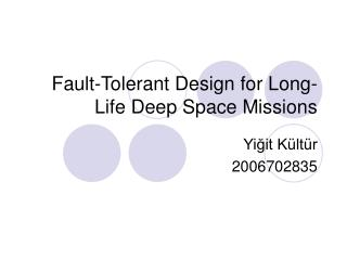 Fault-Tolerant Design for Long-Life Deep Space Missions