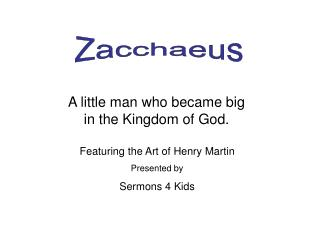 A little man who became big in the Kingdom of God.