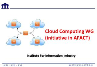 Cloud Computing WG (initiative in AFACT)