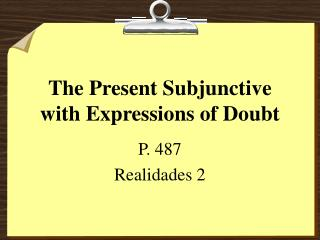 The Present Subjunctive with Expressions of Doubt