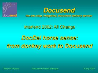 Docusend the one stop, integrated, document delivery service