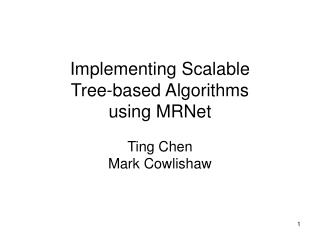 Implementing Scalable  Tree-based Algorithms  using MRNet