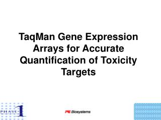 TaqMan Gene Expression Arrays for Accurate Quantification of Toxicity Targets