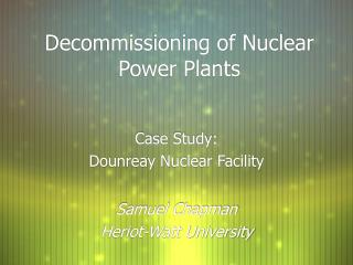 Decommissioning of Nuclear Power Plants