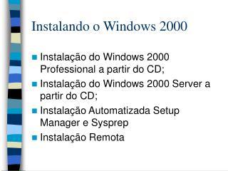 Instalando o Windows 2000