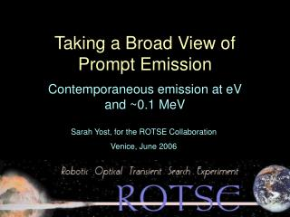 Taking a Broad View of Prompt Emission