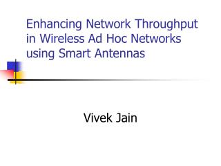 Enhancing Network Throughput in Wireless Ad Hoc Networks using Smart Antennas