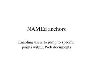 NAMEd anchors