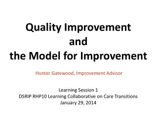 Quality Improvement  and  the Model for Improvement