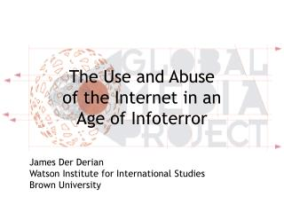 The Use and Abuse of the Internet in an Age of Infoterror