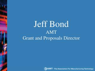 Jeff Bond AMT Grant and Proposals Director