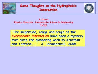 Some Thoughts on the Hydrophobic Interaction