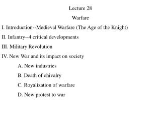 Lecture 28 Warfare I. Introduction--Medieval Warfare (The Age of the Knight)