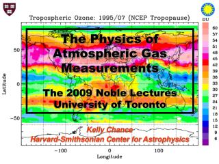 The Physics of Atmospheric Gas Measurements The 2009 Noble Lectures University of Toronto