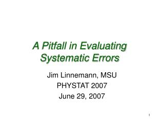 A Pitfall in Evaluating Systematic Errors