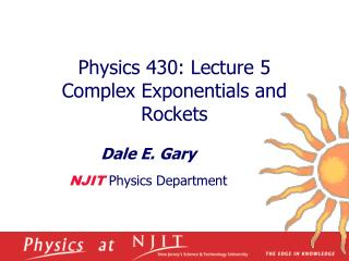 Physics 430: Lecture 5  Complex Exponentials and Rockets