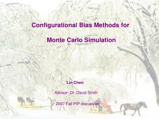 Configurational Bias Methods for  Monte Carlo Simulation