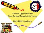 Creative Opportunity for  Warm Springs