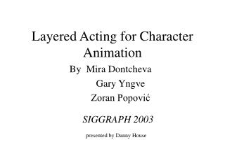 Layered Acting for Character Animation