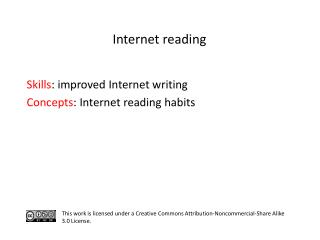 S kills : improved Internet writing C oncepts : Internet reading habits