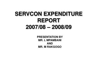 SERVCON EXPENDITURE REPORT 2007/08 – 2008/09