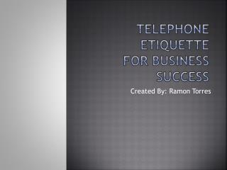 Telephone Etiquette for business success