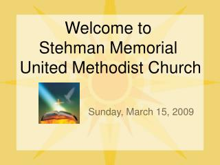 Welcome to  Stehman Memorial  United Methodist Church