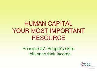 HUMAN CAPITAL YOUR MOST IMPORTANT RESOURCE