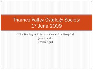 Thames Valley Cytology Society 17 June 2009