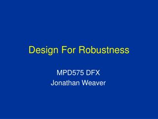 Design For Robustness