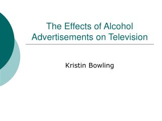 The Effects of Alcohol Advertisements on Television