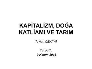 KAP?TAL?ZM, DO?A KATL?AMI VE TARIM
