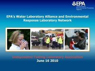 EPA s Water Laboratory Alliance and Environmental Response Laboratory Network