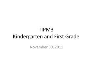 TIPM3 Kindergarten and First Grade