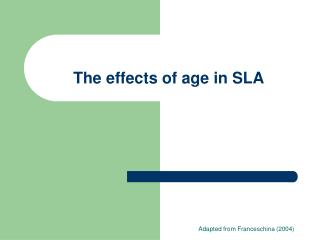 The effects of age in SLA
