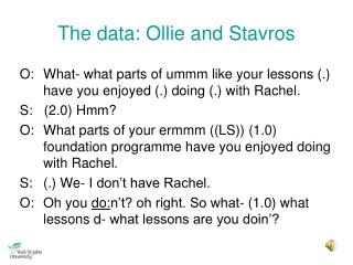 The data: Ollie and Stavros