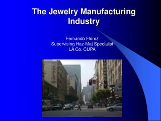 The Jewelry Manufacturing  Industry