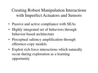 Creating Robust Manipulation Interactions with Imperfect Actuators and Sensors