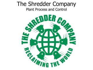 The Shredder Company Plant Process and Control