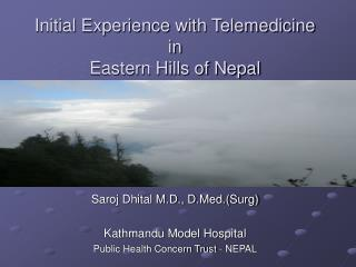 Initial Experience with Telemedicine in  Eastern Hills of Nepal