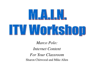 Marco Polo: Internet Content For Your Classroom Sharon Chitwood and Mike Allen