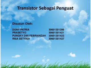 Transistor  Sebagai Penguat