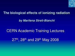 The biological effects of ionizing radiation