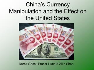 China s Currency Manipulation and the Effect on the United States