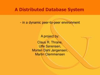 A Distributed Database System
