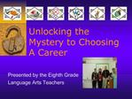 Unlocking the Mystery to Choosing  A Career