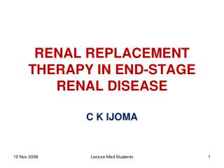 RENAL REPLACEMENT THERAPY IN END-STAGE RENAL DISEASE