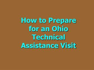 How to Prepare for an Ohio Technical Assistance Visit
